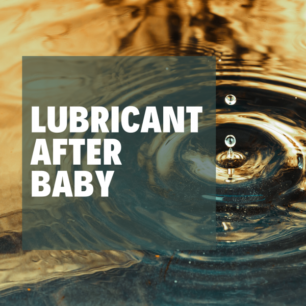 Lubricant after baby